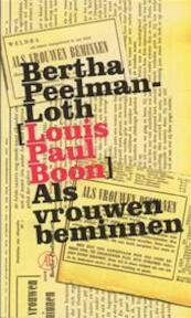 Als vrouwen beminnen - Bertha [pseud. voor Louis Paul BOON] Peelman - Loth
