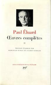 Oeuvres complètes II - Paul Élouard