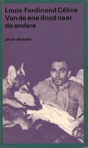 Van de ene dood naar de andere - Louis-Ferdinand Céline (ISBN 9789029412568)