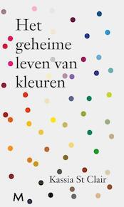 Het geheime leven van kleuren - Kassia St Clair (ISBN 9789029091732)