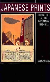 Japanese Prints During the Allied Occupation - Lawrence Smith (ISBN 9781588860194)