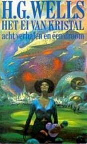Het ei van kristal - Herbert George Wells (ISBN 9789022975428)