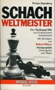 Schach - Weltmeister. Der Titelkampf 1981. Berichte, Gespräche, Partien - Werner Harenberg (ISBN 3499330172)
