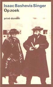 Op zoek - Isaac Bashevis Singer, Joop van Helmond (ISBN 9789029546164)