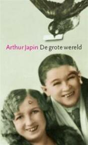 De grote wereld - Arthur Japin (ISBN 9789059650275)