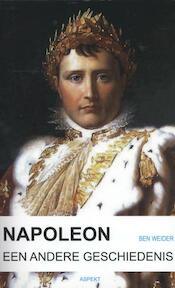 Napoleon, een andere geschiedenis. - Ben Weider (ISBN 9789461530974)