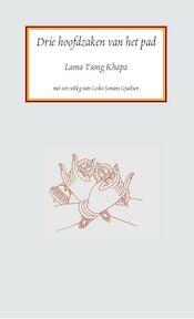 Drie hoofdzaken van het pad - Lama Tsong Khapa (ISBN 9789071886317)
