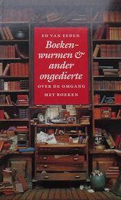 Boekenwurmen & ander ongedierte - Ed van Eeden (ISBN 9789021525006)