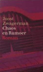 Chaos en Rumoer - Joost Zwagerman (ISBN 9789029561655)