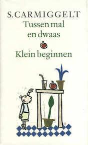 Tussen mal en dwaas . Klein beginnen - Simon Carmiggelt, S. Carmiggelt (ISBN 9789029509169)