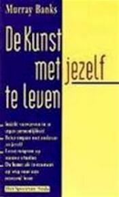 De kunst met jezelf te leven - Murray Banks (ISBN 9789027428554)