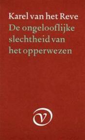 De ongelooflijke slechtheid van het opperwezen - Karel van het Reve (ISBN 9789028206632)