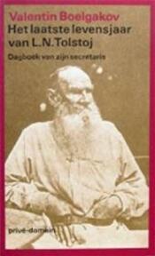 Het laatste levensjaar van L.N. Tolstoj : Dagboek van zijn secretaris - Valentin Boelgakov (ISBN 9789029502672)