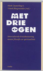 Met drie ogen - Henk Oosterling, Vinod (red.) Bhagwandin (ISBN 9789056701307)