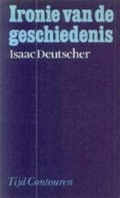 Ironie van de geschiedenis - Isaac Deutscher, Hans Wagemans (ISBN 9789022835586)