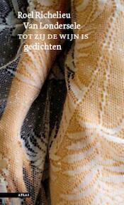 Tot zij de wijn is - Roel Richelieu Van Londersele (ISBN 9789045016269)