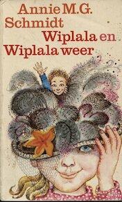 Wiplala en Wiplala weer - Anna Maria Geertruida Schmidt, Johanna Dalenoord (ISBN 9789029543453)