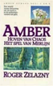 Amber - Hoven van Chaos / Het spel van Merlijn - Roger Zelazny (ISBN 9789027424822)
