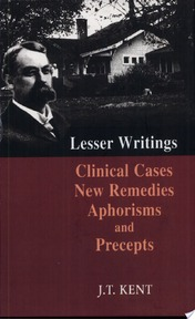 New Remedies, Clinical Cases, Lesser Writings, Aphorisms and Precepts - James Tyler Kent (ISBN 9788170210702)
