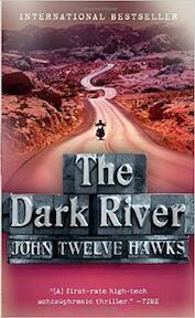 The Dark River - John Twelve Hawks (ISBN 9780307389237)