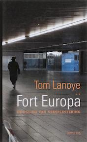 Fort Europa - Tom Lanoye (ISBN 9789044607406)