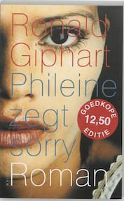 Phileine zegt sorry - Ronald Giphart (ISBN 9789057591532)