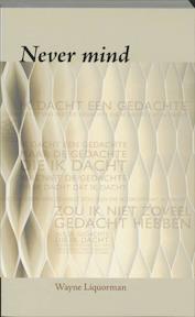 Never mind - W. Liquorman (ISBN 9789077228418)