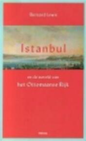 Istanbul en de wereld van het Ottomaanse Rijk - Bernard Lewis, René Bakker (ISBN 9789054600022)
