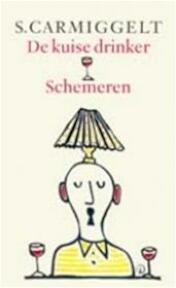 De kuise drinker & Schemeren - Simon Carmiggelt, S. Carmiggelt (ISBN 9789029509602)