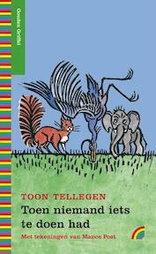 Toen niemand iets te doen had - Toon Tellegen (ISBN 9789041750204)