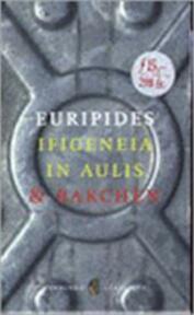 Ifigeneia in Aulis & Bakchen - Euripides (ISBN 9789041404398)