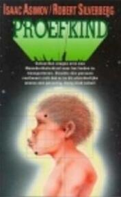 Proefkind - Isaac Asimov, Robert Silverberg, Maarten Meeuwes (ISBN 9789022979976)