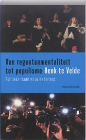 Van regentenmentaliteit tot populisme - H. Te Velde (ISBN 9789035135451)