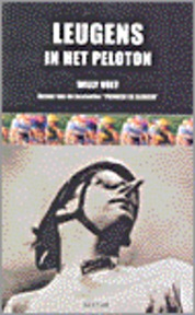 Leugens in het peleton - W. Voet (ISBN 9789055017874)