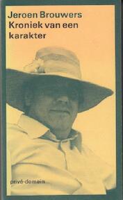 Kroniek van een karakter - Jeroen Brouwers (ISBN 9789029507608)