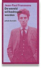 De wereld wil bedrogen worden - Jean-Paul Franssens (ISBN 9789029516174)