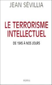 Le terrorisme intellectuel de 1945 à nos jours - Jean Sévillia (ISBN 9782262013431)