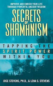 Secrets of Shamanism - Jose Stevens, Lena Sedletzky Stevens (ISBN 9780380756070)