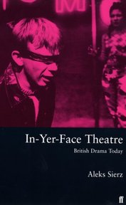 In-Yer-Face Theatre - Aleks Sierz (ISBN 9780571200498)