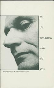 In de schaduw van de zon - George Groot, Adelheid Roosen (ISBN 9789064033612)
