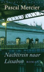 Nachttrein naar Lissabon - Pascal Mercier (ISBN 9789028423800)