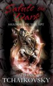 Salute the Dark - Adrian Tchaikovsky (ISBN 9780330511445)