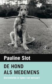 De hond als medemens - Pauline Slot (ISBN 9789029589475)