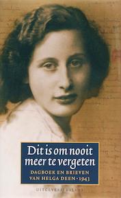 Dit is om nooit meer te vergeten - Helga Deen (ISBN 9789050188418)