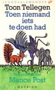 Toen niemand iets te doen had - Toon Tellegen, Mance Post (ISBN 9789021432328)