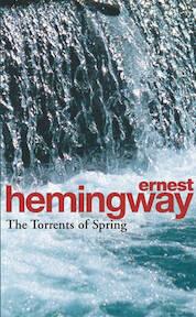 The Torrents of spring - Ernest Hemingway (ISBN 9780099909507)