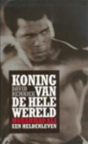 Koning van de hele wereld - David Remnick (ISBN 9789029535373)