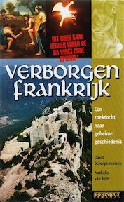 Verborgen Frankrijk - David Scherpenhuizen, Amp, Nathalie van Koot (ISBN 9789025741235)
