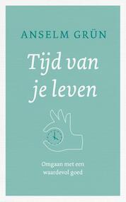 Tijd is leven - Anselm Grün (ISBN 9789025905606)