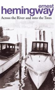 Across the River and into the Trees - Ernest Hemingway (ISBN 9780099909606)